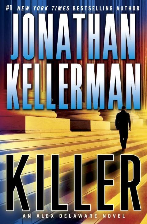Killer (an Alex Delaware novel) by Jonathan Kellerman