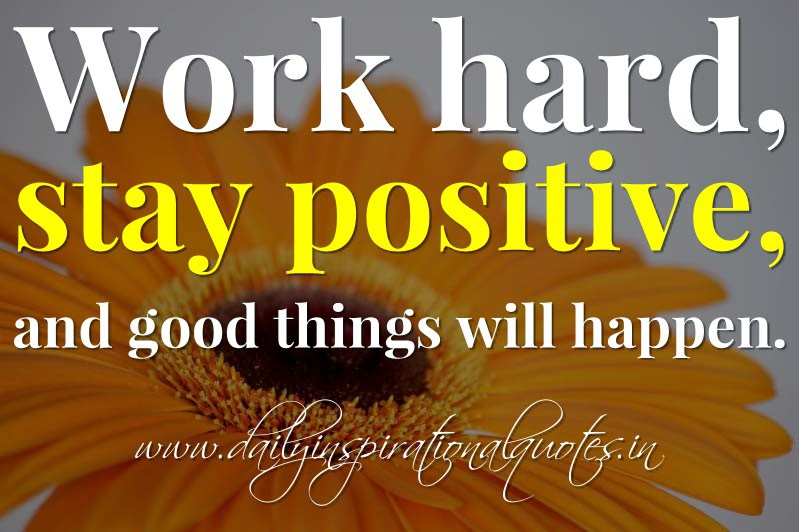 Daily Motivational Quotes For Work Delectable Daily Inspiration…work Hard Stay Positive…  This One Life