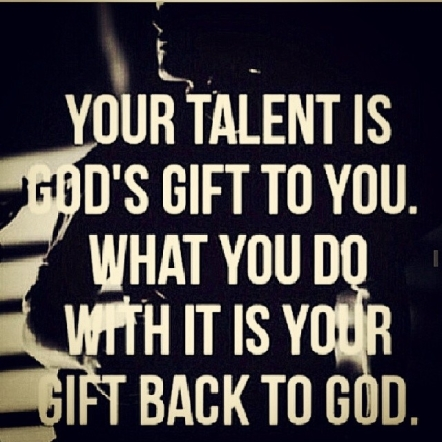 83203-your-talent-is-god-s-gift-to-you